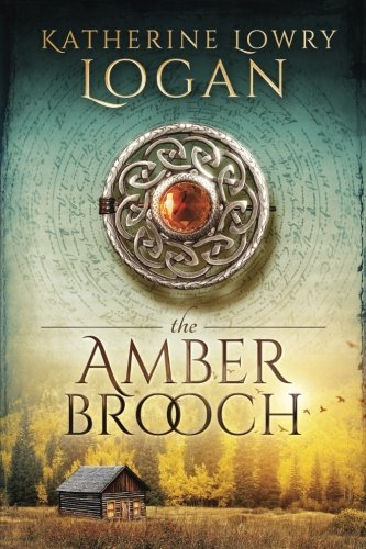 The Amber Brooch: Time Travel Romance (The Celtic Brooch Series) (Volume 8) by CreateSpace Independent Publishing Platform