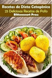 Recetas de Dieta Cetogenica: 25 Deliciosas Recetas de Pollo (Volume 1) (Spanish