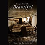 Living in a Place Called Beautiful: A Story of Abuse and Death in Healthcare | Brooke Jennings