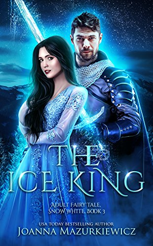 The Ice King (Adult Fairy Tale, Snow White Book 3)