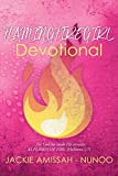 img - for Flamingfiregirl Devotional: ...for God Has Made His Servants as Flames of Fire. (Hebrews 1:7) book / textbook / text book