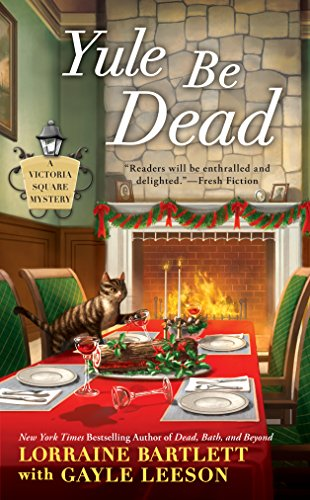 Yule Be Dead (Victoria Square Mystery Book 5) by [Bartlett, Lorraine, Leeson, Gayle]