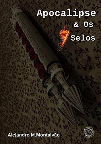 Apocalipse & os 7 Selos (Portuguese Edition)
