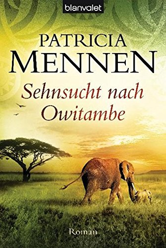 Sehnsucht nach Owitambe: Roman (Afrika Saga, Band 2)