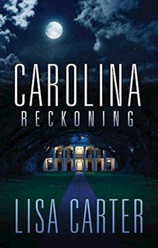Carolina Reckoning by Lisa Carter (2013-08-06)