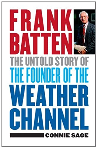 Free google books downloader version complète Frank Batten: The Untold Story of the Founder of the Weather Channel (French Edition) PDF PDB
