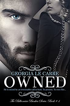Owned (Billionaire Banker Series Book 1) by [Le Carre, Georgia]
