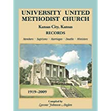 University United Methodist Church, Kansas City, Kansas, Records, 1919-2009, Members, Baptisms, Marriages, Deaths, Ministers