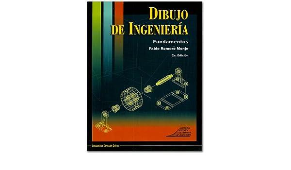 Dibujo de ingeniera Fundamentos ESCUELA COLOMBIANA DE