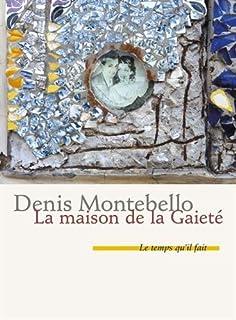 La maison de la gaieté, Montebello, Denis