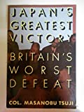 Japan's Greatest Victory Britain's Worst Defeat