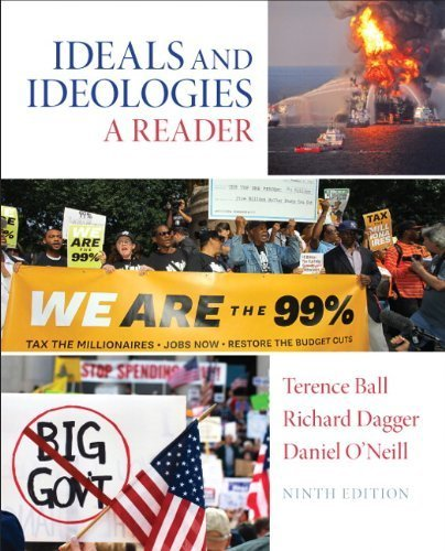 Ideal and Ideologies: A Reader (9th Edition) by Ball, Terence, Dagger, Richard, O'Neill, Daniel I. (2014) Paperback