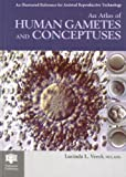 img - for An Atlas of Human Gametes and Conceptuses: An Illustrated Reference for Assisted Reproductive Technology (The Encyclopedia of Visual Medicine Series) (1999-04-15) book / textbook / text book
