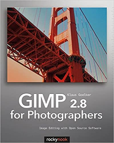 GIMP 2.8 for Photographers: Image Editing with Open Source Software ...