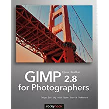 GIMP 2.8 for Photographers: Image Editing with Open Source Software [With DVD]