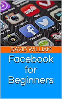 Facebook for Beginners by [William, David]