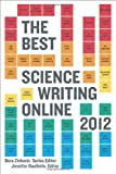 The Best Science Writing Online 2012, , 0374533342