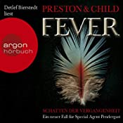 Fever: Schatten der Vergangenheit (Pendergast 10) | Douglas Preston, Lincoln Child