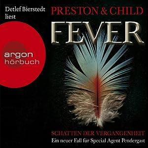 Fever: Schatten der Vergangenheit (Pendergast 10) Hörbuch