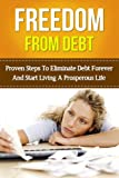 Debt: Debt Guide To How To Get Out Of Debt With Proven Strategies For Overcoming Debt And Becoming Debt Free Including Advice On How To Get Out Of Debt ... to Overcoming Debt and Living Debt Free)