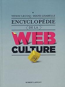 vignette de 'Encyclopédie de la Web culture (Diane LISARELLI)'