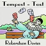 Tempest-tost: The Salterton Trilogy, Book 1   Robertson Davies