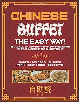 Chinese Buffet The Easy Way Mi Bai 9798657181074 Amazon Com Books