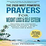 The 2500 Most Powerful Prayers for Weight Loss & Self Esteem: Includes Life Changing Prayers for Fitness, Women, Anxiety, Family, Law of Attraction & More | Toby Peterson,Jason Thomas