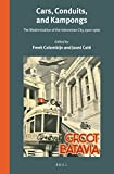 Cars, Conduits, and Kampongs : The Modernization of the Indonesian City, 1920-1960, , 9004280693