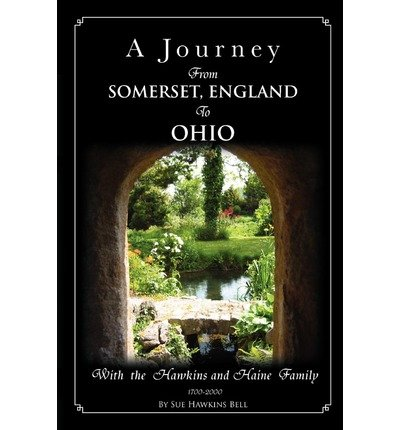 [ A JOURNEY FROM SOMERSET, ENGLAND TO OHIO ] BY Bell, Sue Hawkins ( Author ) Mar - 2011 [ Paperback ] pdf