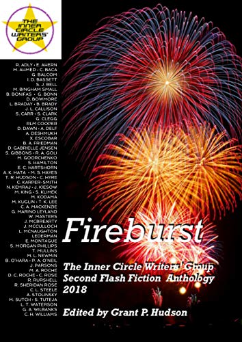 Fireburst: The Inner Circle Writers' Group Second Flash Fiction Anthology ()
