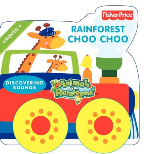Fisher-Price Animals of the Rainforest - Rainforest Choo Choo: Discovering sounds by Jasmine Elist (2008-09-01) -