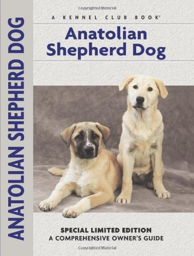 - Anatolian Shepherd Dog: A Comprehensive Owner's Guide