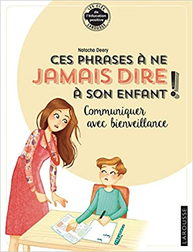 Les phrases à ne plus dire à son enfant