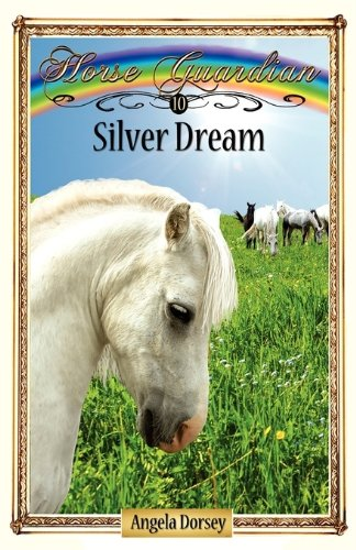 Silver Dream (Horse Guardian) PDF
