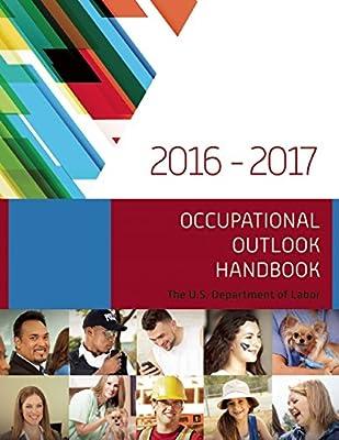 Occupational Outlook Handbook 2016–2017 (Occupational Outlook ...