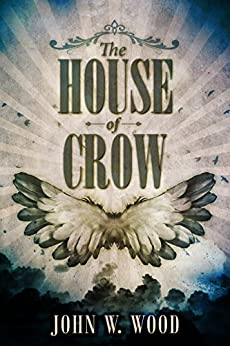 The House of Crow by [Wood, John W.]