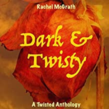 Dark & Twisty: A Twisted Anthology