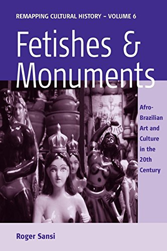 Fetishes and Monuments: Afro-Brazilian Art and Culture in...