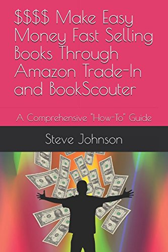 $$$$ Make Easy Money Fast Selling Books Through Amazon Trade-In and BookScouter: A Comprehensive