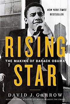 Rising Star: The Making of Barack Obama by [Garrow, David]