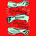 The Epiphany Machine Audiobook by David Burr Gerrard Narrated by Ari Fliakos