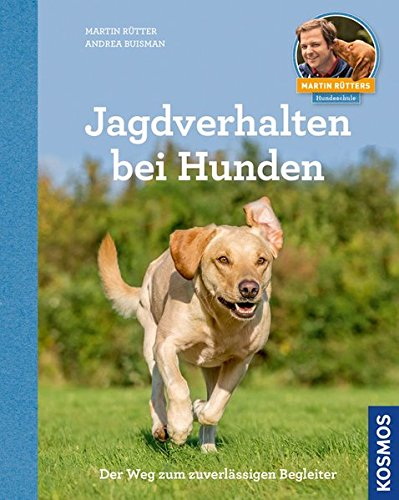 Jagdverhalten Bei Hunden  Martin Rütters Hundeschule