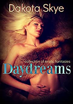 Daydreams: collection of paranormal erotic fantasies by [Skye, Dakota]
