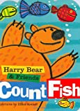 Harry Bear and Friends: Count Fish, Elliot Kreloff, 159354619X
