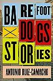 Barefoot Dogs, Antonio Ruiz-Camacho, 1476784965