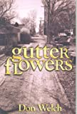 Gutter Flowers, Welch, Don, 0967412382
