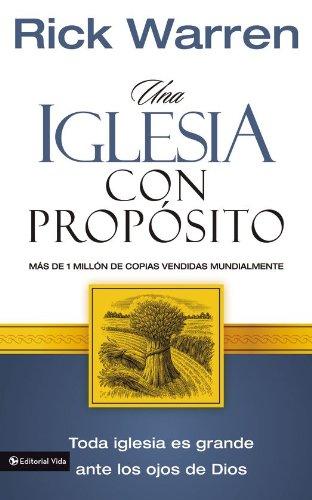 Una Iglesia con propósito (Spanish Edition) (Libro Seminario De Vida En El Espiritu)