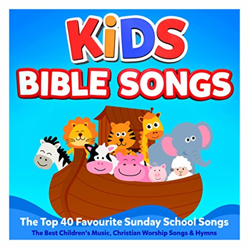 School Music - Kids Bible Songs – The Top 40 Favourite Sunday School Songs – The Best Children's Music, Christian Worship Songs & Hymns