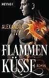 Flammenküsse: Roman (Dragons of Eternity, Band 1)